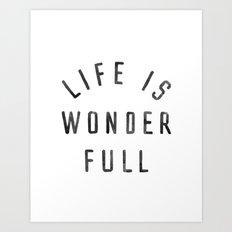 LIFE IS WONDERFUL Art Print