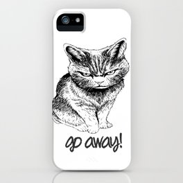 Go Away iPhone Case