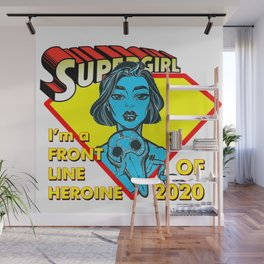 FRONT LINE HEROINE OF 2020 Wall Mural