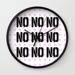 No. Nope. Nada. Nein. The Opposite of Oui. Wall Clock