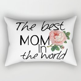 Happy mother's  day .The best mom in the world. Rectangular Pillow