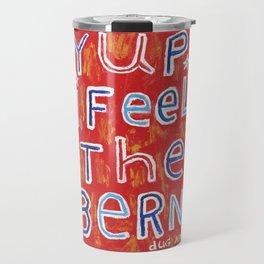 I Feel The Bern Travel Mug