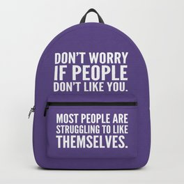 Don't Worry If People Don't Like You (Ultra Violet) Backpack