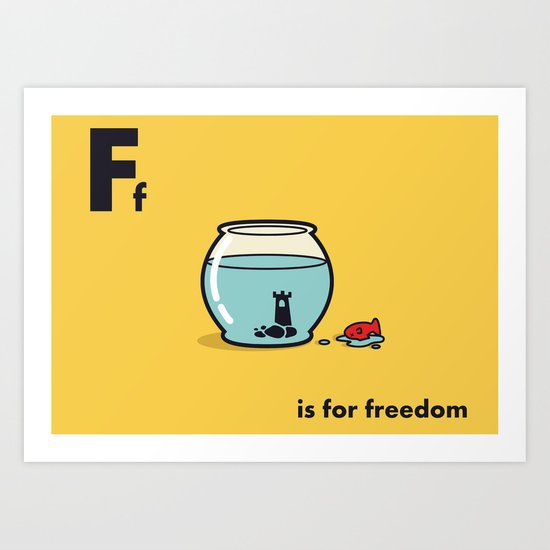 F is for freedom - the irony Art Print