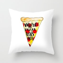 More pizza less stress Throw Pillow