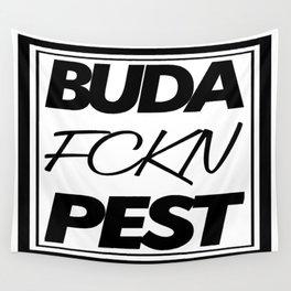 Buda fckn pest Wall Tapestry
