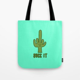 Succ It - Cute But Rude Cactus Tote Bag