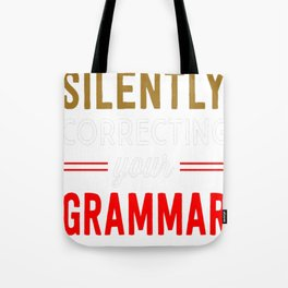 I'm silently judging your grammar Tote Bag