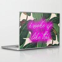 i woke up like this Laptop & iPad Skins featuring I Woke Up Like This by Mark Baker-Sanchez
