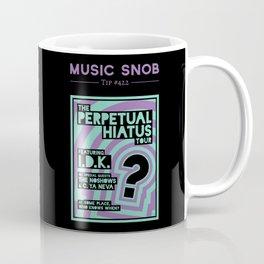 Perpetual Hiatus Tour — Music Snob Tip #422 Coffee Mug