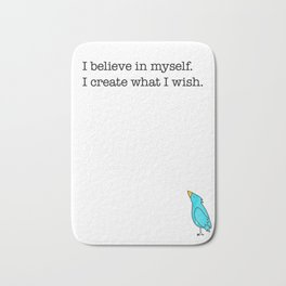 I Believe In Myself, I Create What I Wish Bath Mat