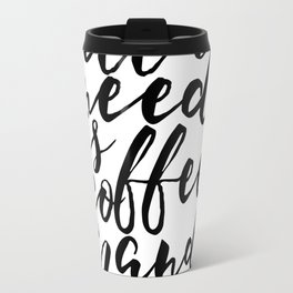 Women Gift Boss Lady Girls Room Decor All I need Is Coffee And Mascara Printable Art But First Coffe Travel Mug