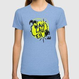 Wah Lau Eh! T-shirt