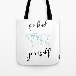 Go find yourself Tote Bag