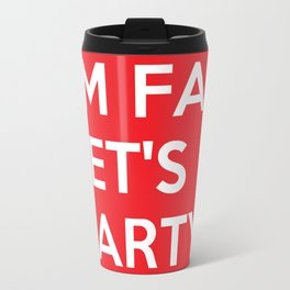 I'm Fat Let's Party Travel Mug