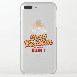 I Am A Sexy Realtor product | Real Estate Job Clear iPhone Case