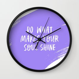 Do What Make Your Soul Shine - Periwinkle purple and white Wall Clock