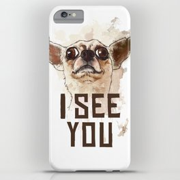 Funny Chihuahua illustration, I see you iPhone Case