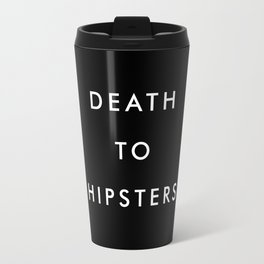 death to hipsters Travel Mug