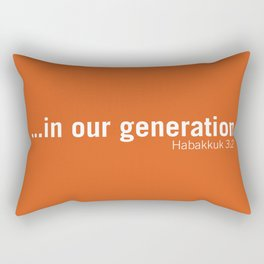 ...in our generation. Rectangular Pillow