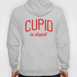 Cupid is Stupid Anti-Valentine Message Hoody