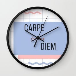 carpe that fucking diem Wall Clock