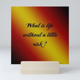 Life Without Risk Mini Art Print