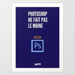 Photoshop ne fait pas le moine (Geekton) Art Print