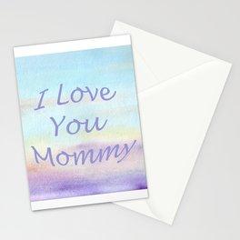 I love you mommy Stationery Cards