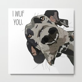 I Wuf You - Great Dane Metal Print