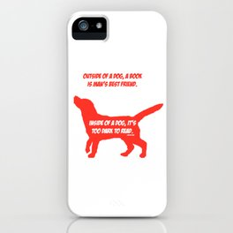 Outside of a Dog (Red) iPhone Case