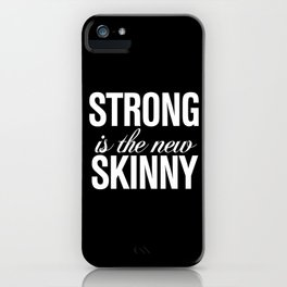 Strong is the New Skinny Typography iPhone Case