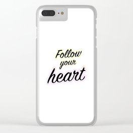 Follow Your Heart - Typography Clear iPhone Case