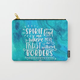 Trust Without Borders Carry-All Pouch