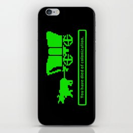 You have died of colonization. iPhone Skin