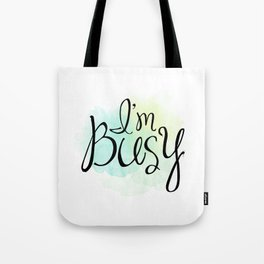 I'm Busy Tote Bag