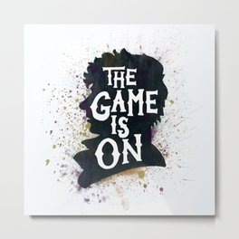 The Game Is On - A Sherlock tribute Metal Print