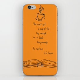 There is not a cup of tea big enough- C.S. Lewis iPhone Skin