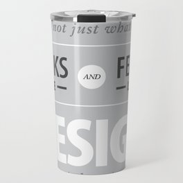 Design is how it works Travel Mug