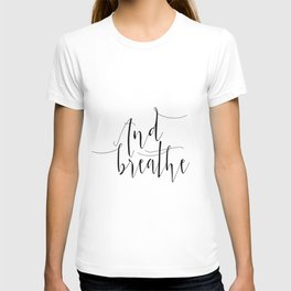 Yoga Print And Breathe Yoga Gifts Meditation Room Relax Quote Relax Print Relaxation Gift Printable T-shirt