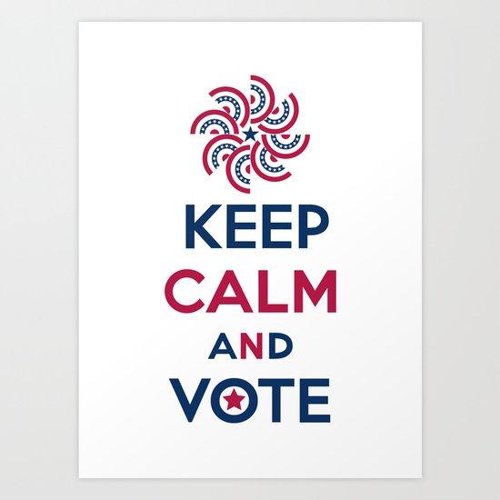 Keep Calm and Vote Art Print