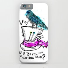 Why is a raven like a writing desk? Slim Case iPhone 6s