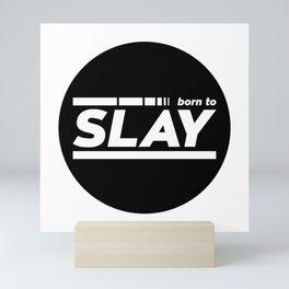 Born To Slay Mini Art Print