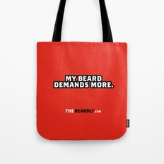 MY BEARD DEMANDS MORE. Tote Bag