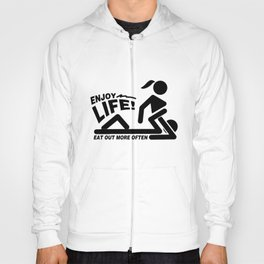 Sexy Enjoy Life Eat Out More Often Pussy Gift Hoody