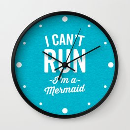 Can't Run Mermaid Funny Quote Wall Clock