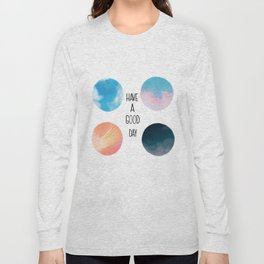Have A Good Day Long Sleeve T-shirt