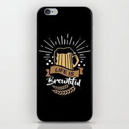 Life is Brewtiful   Beer Brewer Oktoberfest iPhone Skin