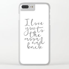 I Love You To The Moon And Back, Stars Print,Kids Room Decor,Nursery Decor,Kids Gift,Children Quote, Clear iPhone Case
