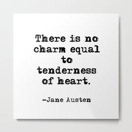 Tenderness of heart - Jane Austen Metal Print